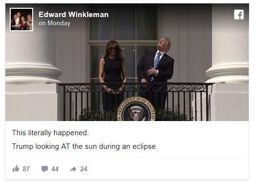 """""""不能再真实了!川普在日食过程中直视太阳""""。图片:Ed Winkleman的Facebook"""