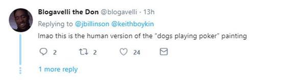 "网友@Blogavelli the Don:这是真人版的""狗玩扑克牌""。"