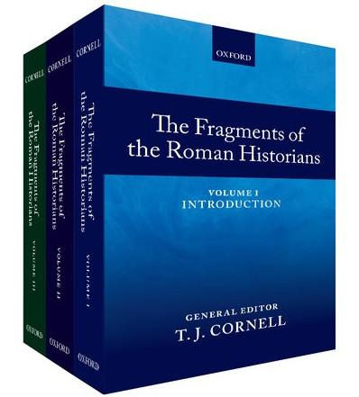 The Fragments of the Roman Historians。 Volume 1: Introduction; Volume 2: Texts and Translations; Volume 3: Commentary。 T。 J。 Cornell, General Editor。 Editorial Committee: E。 H。 Bispham, T。 J。 Cornell, J。 W。 Rich, C。 J。 Smith。 Contributors: E。 H。 Bispham, J。 Briscoe, T。 J。 Cornell, A。 Drummond, B。 M。 Levick, S。 J。 Northwood, S。 P。 Oakley, M。 P。 Pobjoy, J。 W。 Rich, C。 J。 Smith。 Oxford: Oxford University Press, 2013。 Pp。 l + 662, viii + 1159, viii + 829。 ISBN for the set: 978-0-19-927705-6。