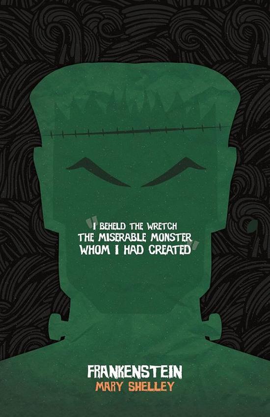 """""""我注视着这个可怜人,这个由我创造的、可怜的怪物。""""——《弗兰肯斯坦》"""