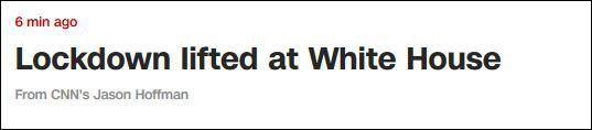 白宫封锁解除,CNN最新报道截图