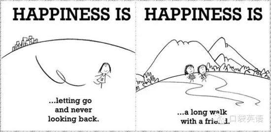Happiness is letting go and never looking back.