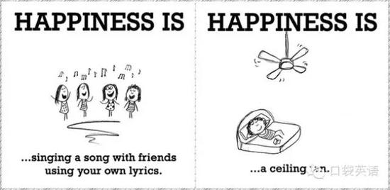 Happiness is singing a song with friends using your own lyrics.