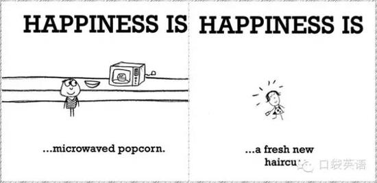 Happiness is microwaved popcorn.