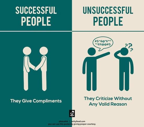 Successful people: They give compliments.成功者会称赞他人。
