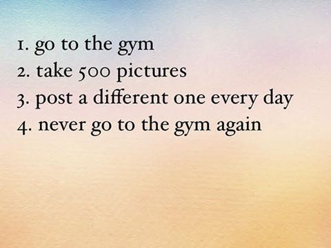 1. Go to the gym