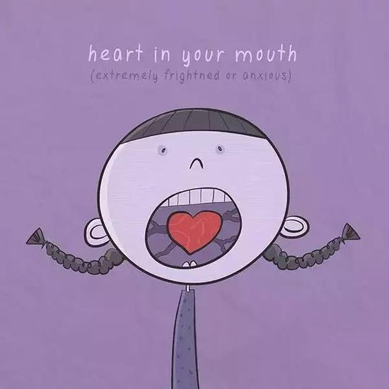 """▲Heart in your mouth 心脏都在嘴里了。中文说的""""心提到了嗓子眼""""。"""