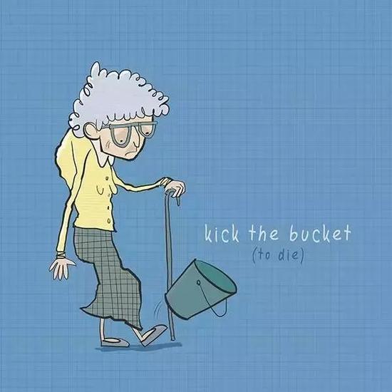 ▲Kick the bucket 踢水桶。古人行刑时脚下会垫水桶,把水桶踢掉,就代表着死亡的到来。(画面有点忧伤呢~)
