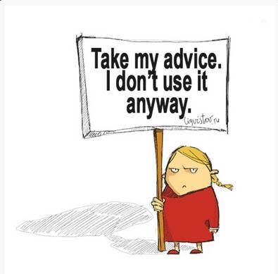 Take my advice.