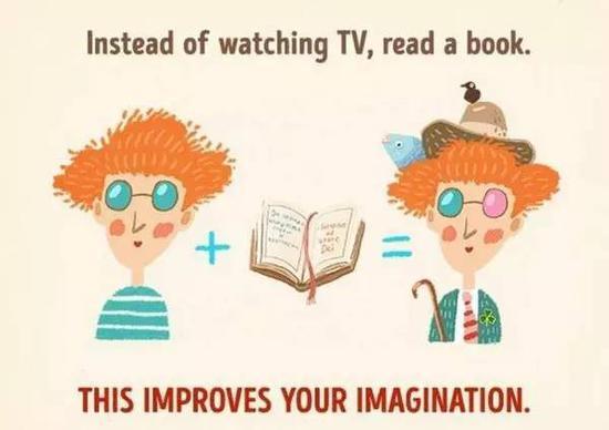 不要总看电视,多读点书吧。