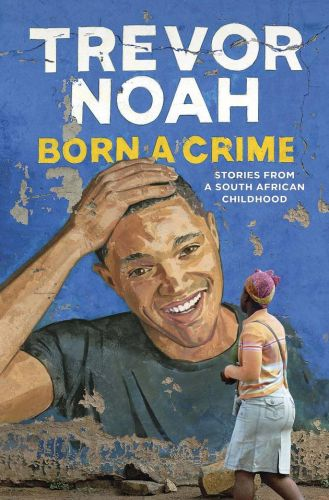 《Born a Crime》,作者特雷沃·诺阿(Trevor Noah)