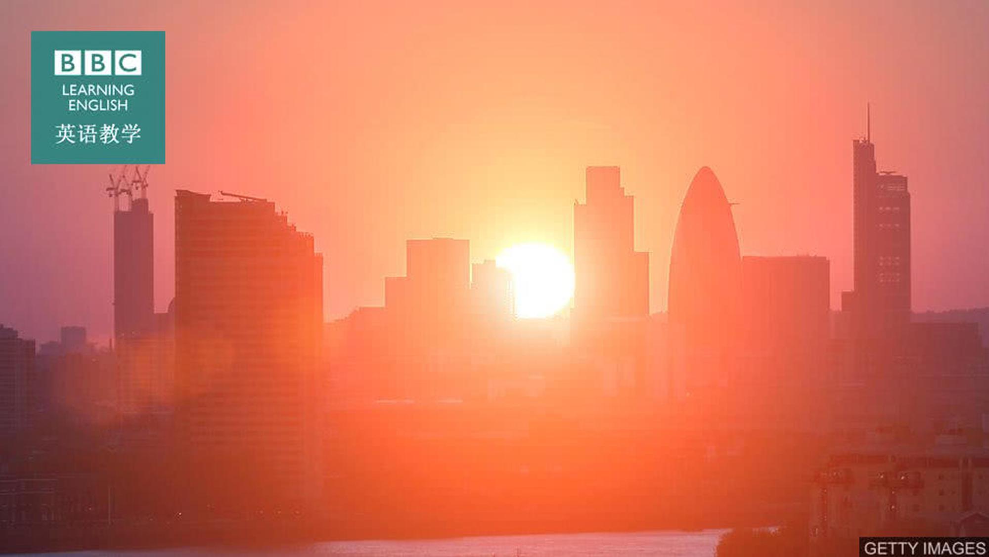 BBC英语:气候变暖使英国出现热浪的几率增加三十倍
