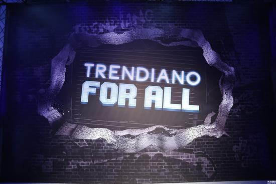 """TRENDIANO FOR ALL""潮人盛会"