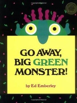 《Go away big green monster》