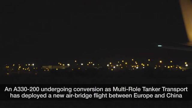 空客A330 MRTT加油机开辟中欧航运专线提供口罩供应