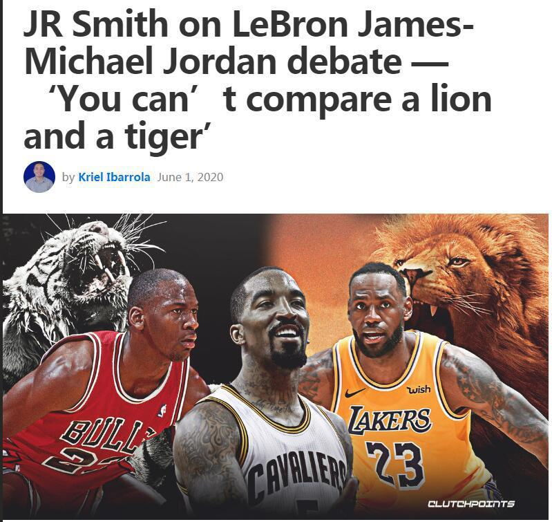 JR谈乔丹詹姆斯第一之争:老虎和狮子怎么比?