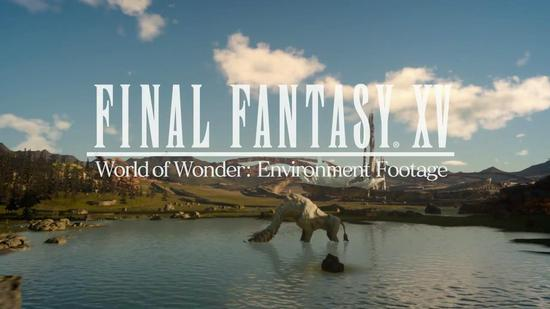 《最终幻想15》奇迹世界预告片