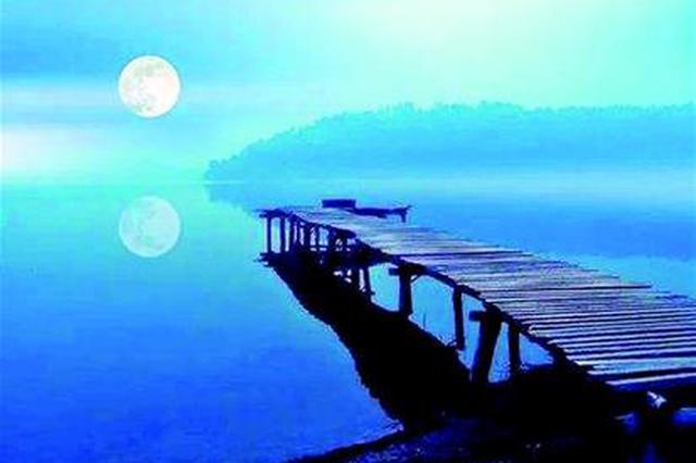 """""""海上生明月""""竟是湖北月 这些古诗词与湖北月有关"""