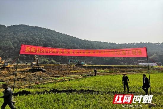 衡阳县高标准农田建设现场