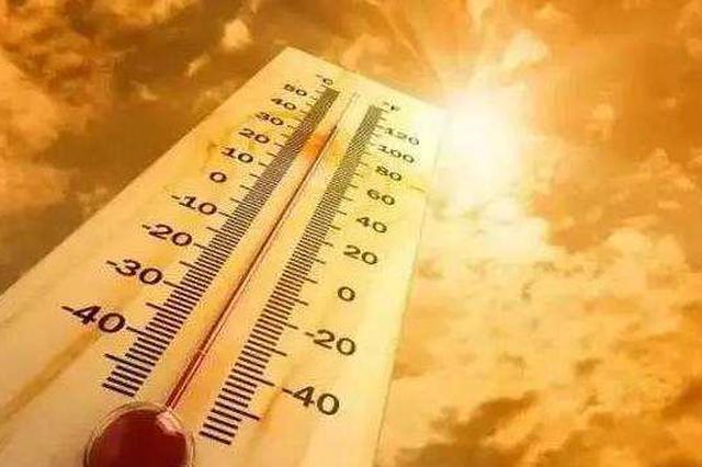湖南76县市最高气温超37℃ 未来十天仍是晴热当道