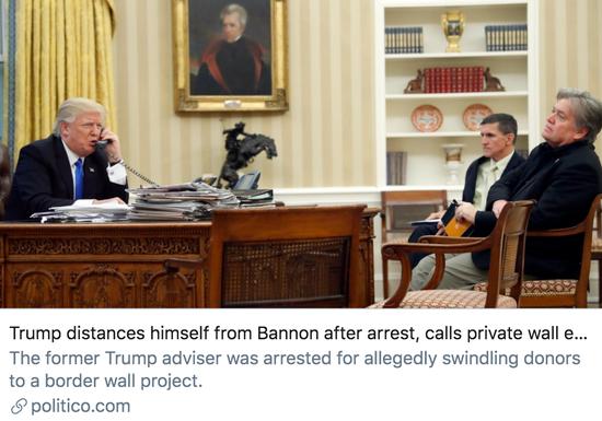 """班农被捕后,特朗普开始与其保持距离,并称私人修建边境墙""""不合适""""。/ politico报道截图"""