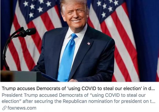 """特朗普在获得提名后指责民主党人""""利用新冠肺炎疫情窃取我们的选举""""。/福克斯新闻网报道截图"""