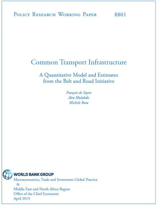 """世界银行四份政策研究工作文件之一《公共交通基础设施——量化模型与""""一带一路""""倡议评估》"""