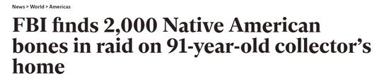 图 via independent.co.uk;美国联邦调查局在91岁收藏家的家中发现2000块美洲原住民的骨头