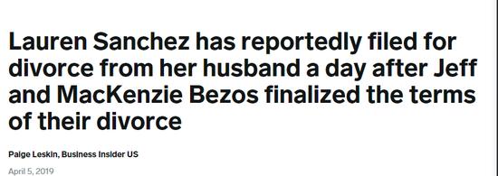 Via businessinsider.sg; 贝佐斯与前妻敲定离婚协议后一天,劳伦·桑切斯与怀特塞尔·帕特里克就申请离婚了