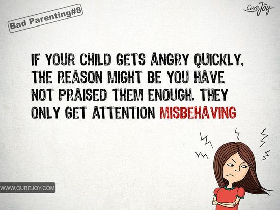如果你的孩子很爱生气,那可能是因为你赞扬他们不够,他们只有在犯错误时才获得注意。