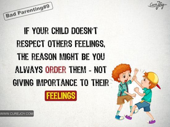 如果你的孩子不尊重别人的感情,那可能是因为你总是发号施令,不重视他们的感情。