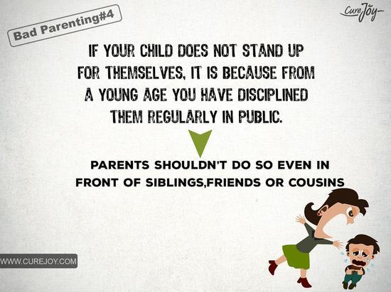 如果你的孩子不能为自己发声,是因为从小你就总是公开训斥他们。(即便是在亲友面前,家长也不应这么做。)