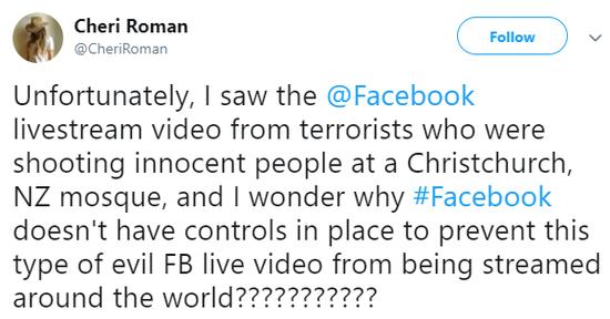 Cheri:不幸的是,我看到了恐怖分子在脸书上播放的枪击直播视频,我不明白为什么脸书没有任何控制机制,以防止这种邪恶的脸书视频被传播至全世界???????????