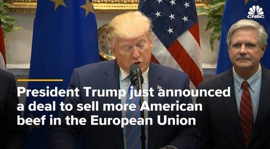 达成牛肉出口协议后 特朗普开玩笑惊吓了欧盟官员 特朗普 欧盟