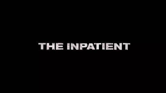 《The Inpatient》的到来,可为PSVR相对较少的恐怖题材游戏增添浓墨重彩的一笔。