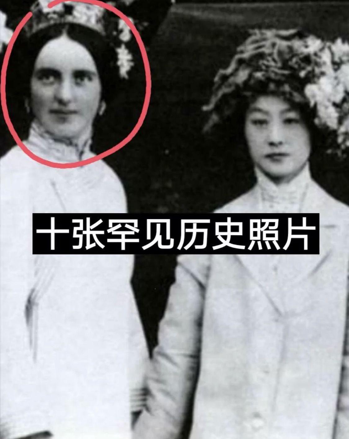 十张罕见历史老照片,慈禧侄女和溥仪亲妹妹照片曝光,竟如此漂亮