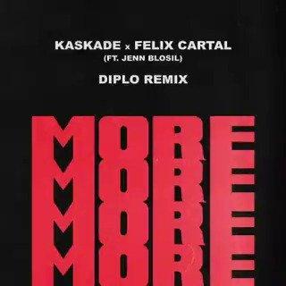 Diplo Remix重混Kaskade携手Felix Cartal合作曲目《More》预告首发