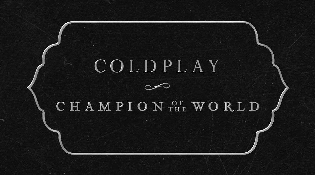 酷玩乐队Coldplay新单《Champion Of The World》歌词版MV首播