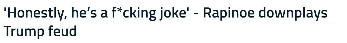 美国女足队长再喷总统:特朗普,一个他X的笑话