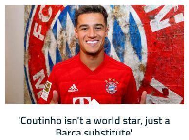 拜仁新援遭前主帅质疑:他早就不是世界级球员 在巴萨也只能替补