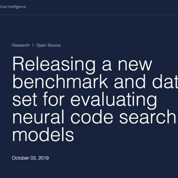 说人话,搜代码,Facebook发布神经代码搜索数据集+benchmark