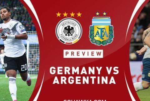 德国vs阿根廷首发:格纳布里、迪巴拉领衔