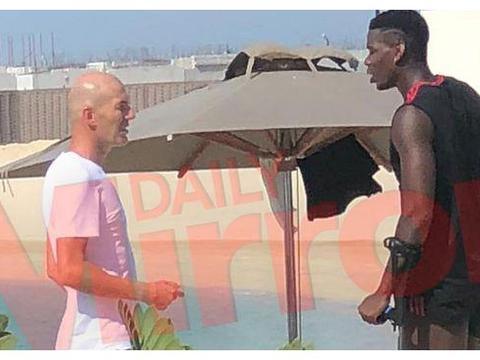 保罗·博格巴在迪拜会见了齐达内,重燃转会皇马的希望