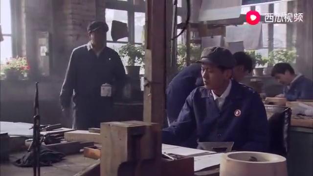 叶落长安:师傅偏心,只教厂长的儿子,谁料青工比赛长安大展身手