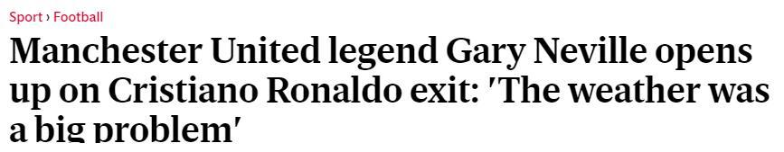 内维尔:C罗离开曼联是因为天气,他也想挑战自己