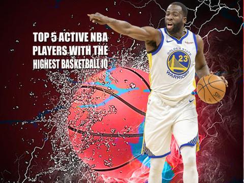 美媒评NBA现役球商前5球员,詹皇第2,三冠王第5,隆多超约基奇