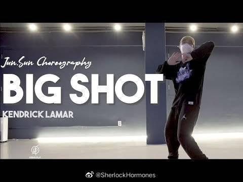 Junsun最新编舞 Kendrick Lamar - Big Shot