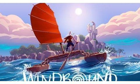 开放世界航海冒险《Windbound》20分钟试玩演示