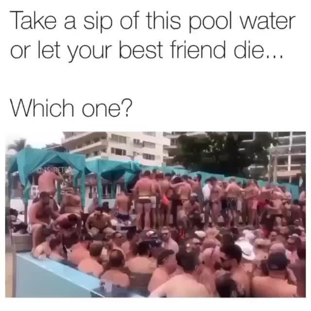 是尝一口泳池的水,还是让好基友die,选一个