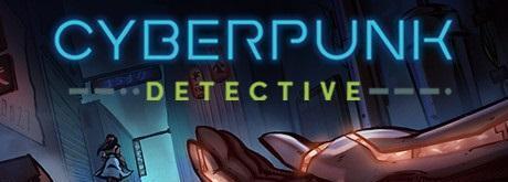 Steam:赛博朋克侦探上架,第一人称解谜